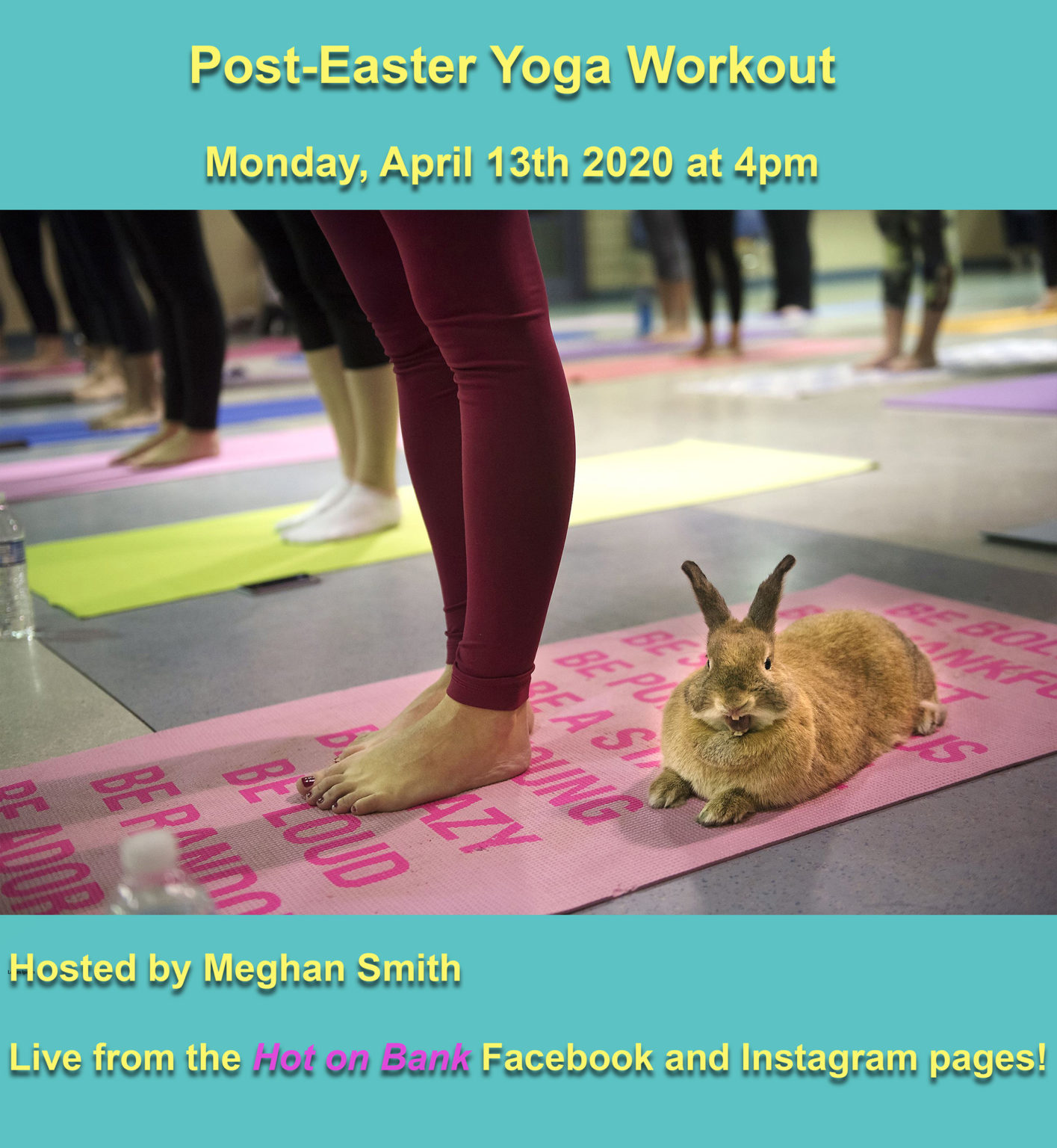Join us for a Post-Easter Yoga workout Monday April 13th at 4pm Live from the Hot on Bank Facebook and Instagram pages!